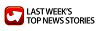 Last Week's Top News Stories